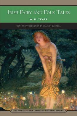 Irish Fairy and Folk Tales by W.B. Yeats