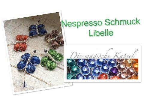 Nespresso Kapsel Schmuck Anleitung Libelle als Deko / die magische (Kaffee-) Kapsel - YouTube