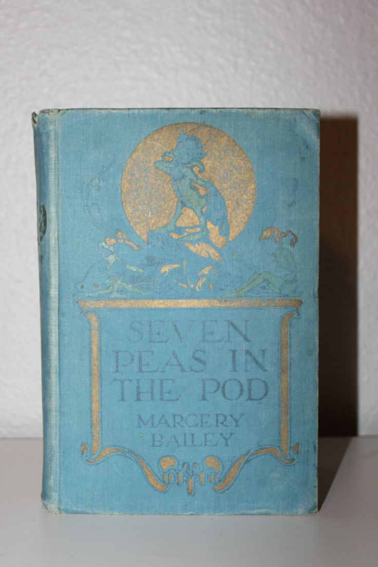 Seven Peas In The Pod By Margery Bailey 1919, First Edition, Antique Books,