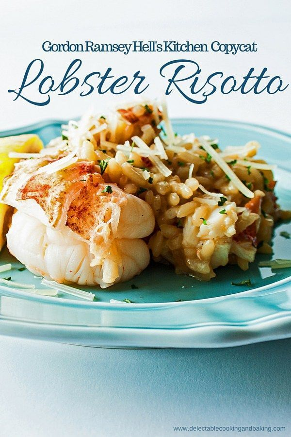 We tend to binge watch Gordon Ramsey shows and since Hell's Kitchen frequently features Lobster Risotto, we have always loved the look (and tantalizing taste!) of Gordon Ramsey Hell's Kitchen Lobster Risotto Recipe.  DelectableCooking... | #lobsterrisotto