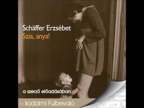 Schäffer Erzsébet: Szia anya! -hangoskönyv