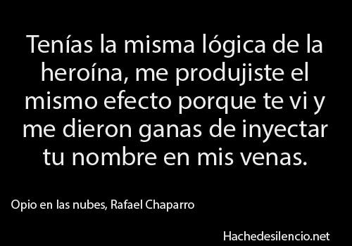 rafael chaparro, heroína