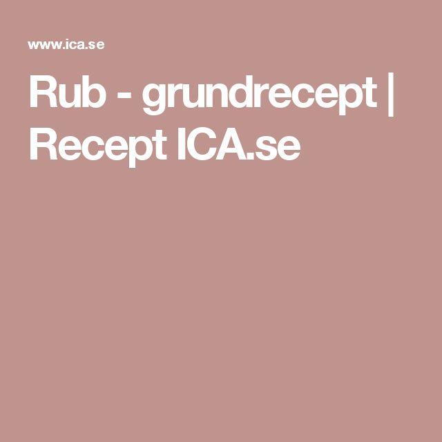 Rub - grundrecept | Recept ICA.se