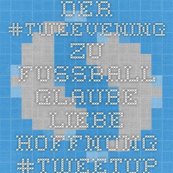 Der #Tweevening zu Fussball - Glaube. Liebe. Hoffnung. #tweetup
