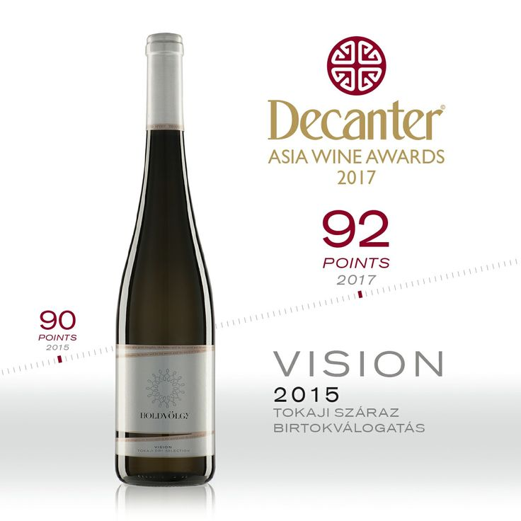 The Vision 2015 dry white Tokaj selection  wine from HOLDVOLGY has got 92 points from the jury of the Decanter Asian Wine Awards 2017 international wine competition. This result is even higher than the 90 points received two years ago by our HOLDVÖLGY Vision 2013 wine, which won a Gold Medal at DAWA2015.