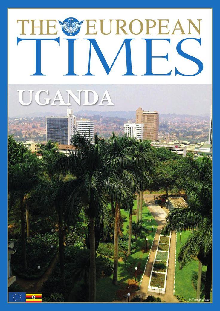 The European Times - Uganda by The European Times - issuu