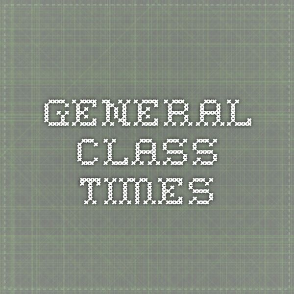 GENERAL CLASS times
