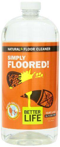 Better Life Simply Floored Green Floor Cleaner, 32 Ounce Bottle,  (Pack of 2) Better Life,http://www.amazon.com/dp/B002AFK8QY/ref=cm_sw_r_pi_dp_4DfDsb0AFRKPD61B