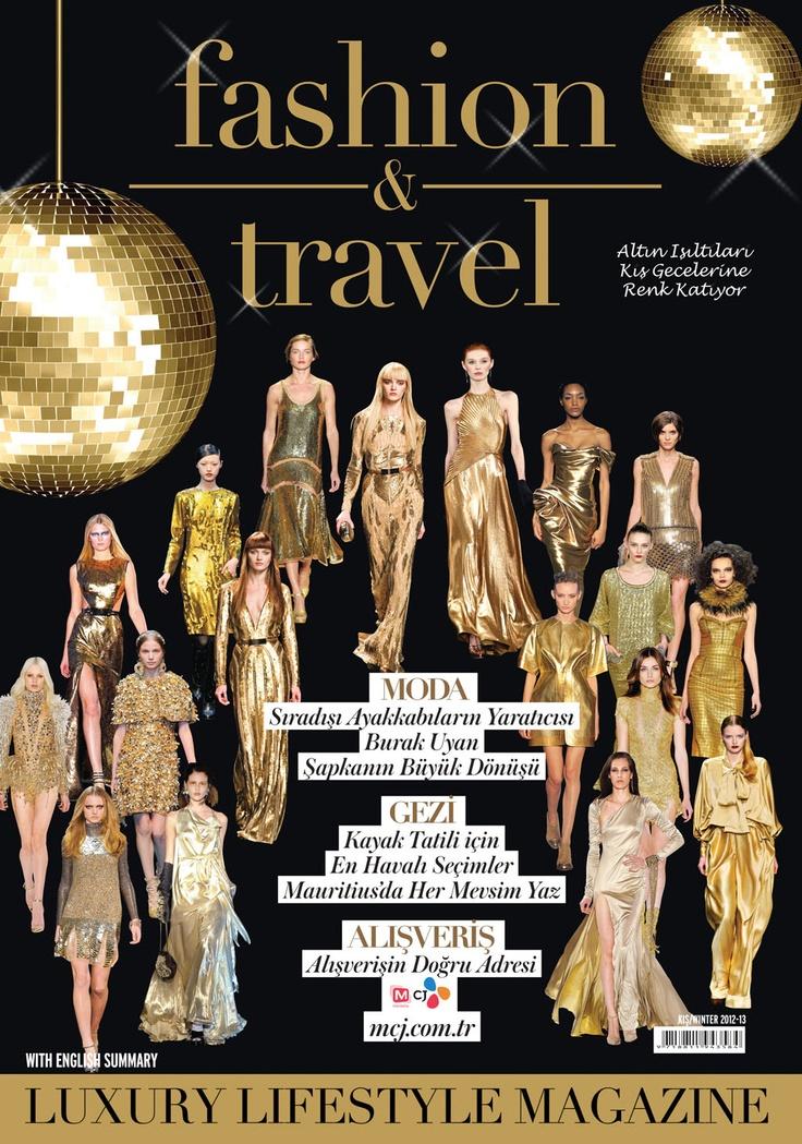 Fashion & Travel Dergisi, Kış 2012-2013 saysı yayında! ÜCRETSİZ okumak için: http://www.dijimecmua.com/fashion-and-travel/