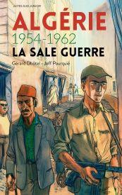 Algérie 1954-1962 - La sale guerre