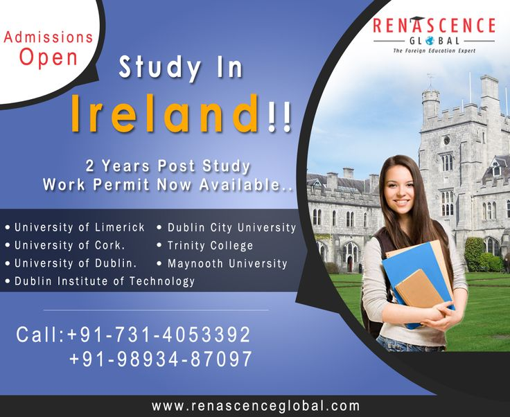 Study in Ireland 2 years post study work permit now available.!!  University of limerick University of Cork.  University college Dublin.  Dublin City University.  Trinity College.  Maynooth University.  Dublin Institute of Technology. Renascence Global a Foreign education consultancy in India contact us @ 8818881497