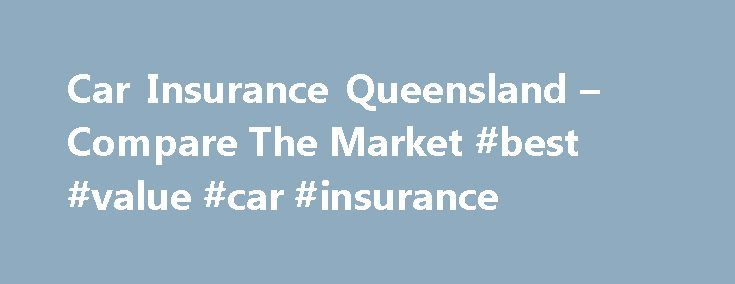 Car Insurance Queensland – Compare The Market #best #value #car #insurance http://bakersfield.remmont.com/car-insurance-queensland-compare-the-market-best-value-car-insurance/  # Car Insurance Queensland Queensland has earned the reputation as being one of the go-to holiday destinations for Australians and overseas visitors. With drawcards like Hamilton Island, the Great Barrier Reef, Brisbane, plus the hive of activity on offer from Australia's theme park capital, the Gold Coast, there's…