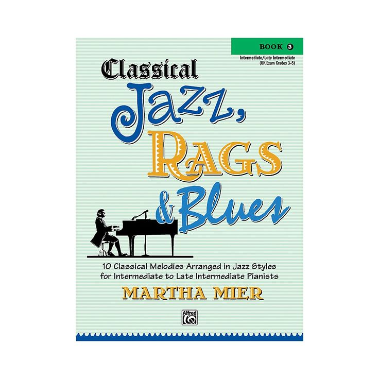 Alfred Classical Jazz Rags & Blues Book 3 Piano