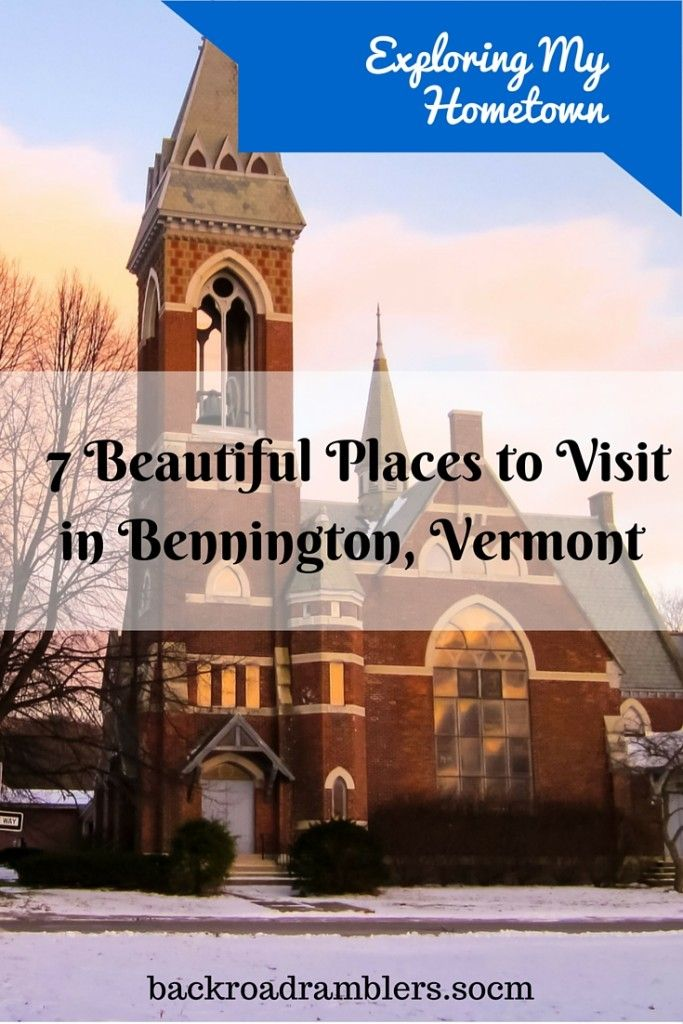 7 Beautiful Places To Visit In And Around Bennington Vermont Beautiful Restaurant And