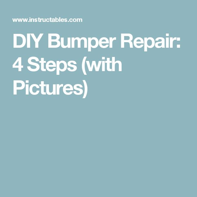 DIY Bumper Repair: 4 Steps (with Pictures)