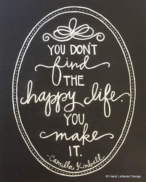"""You don't find the happy life. You make it"" The Happy Life Motivational Print Hand by HandLetteredDesign. chalk art chalkboard art Camilla kimball quote inspirational chalk art"