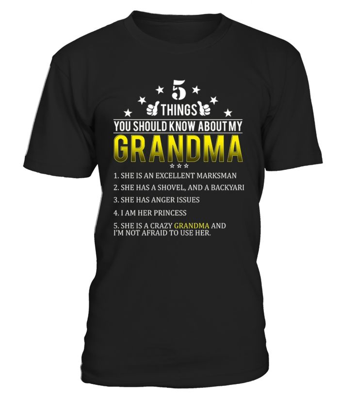 5 Things You Should Know about my Grandma, Nana, Mom, Mommy T-Shirt Gift   This is a great gift birthday for women. Get amazing shirt for you and people of your family, your friends on their birthday so they can wear it on everyday and so them how much they mean to you