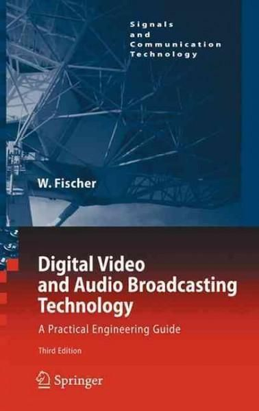 Digital Video and Audio Broadcasting Technology: A Practical Engineering Guide