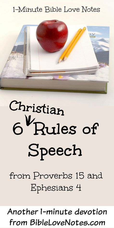 Developing Godly Speech Patterns - 6 Christian Rules of Speech from Proverbs 15 and Ephesians 4