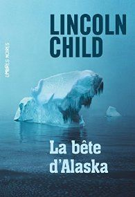La bête d'Alaska par Lincoln Child