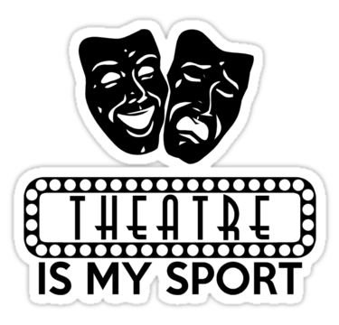 Theatre is my sport Sticker