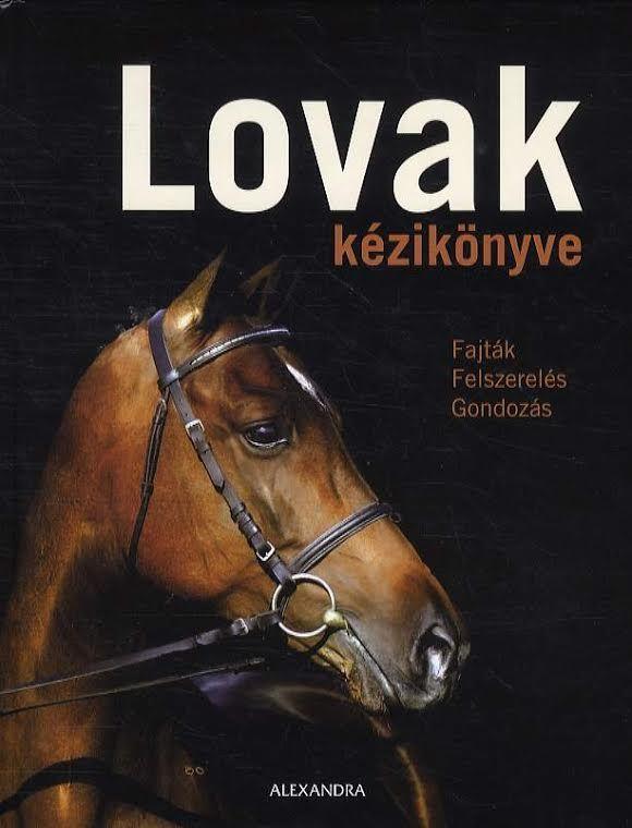 Saskia Brixner: Lovak kézikönyve - fajták - felszerelés - gondozás - www.elomagazin.com
