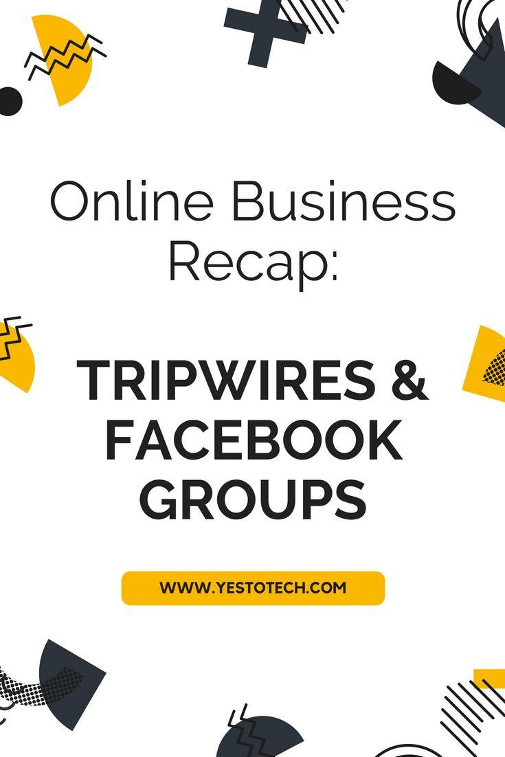 Online Business Recap Tripwire Facebook Groups Online