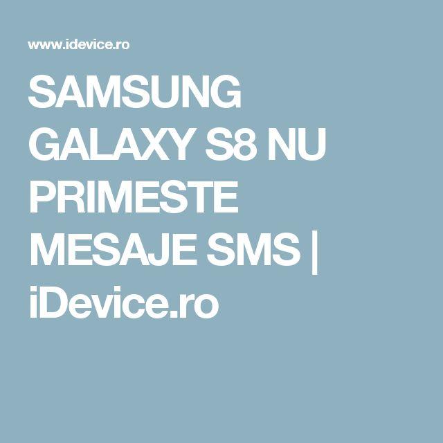 SAMSUNG GALAXY S8 NU PRIMESTE MESAJE SMS | iDevice.ro
