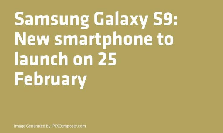 #Samsung #Galaxy S9: New #Smartphone to launch on 25 February
