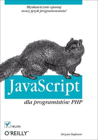 """""""JavaScript dla programistów PHP""""  #helion #ksiazka #Javascript #php #programowanie #OReilly"""