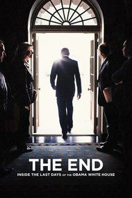 The End: Inside The Last Days of the Obama White House: An inside view of Barack Obama's last days as the first African-American President, and the legacy he leaves behind.