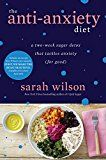 The Anti-Anxiety Diet: A Two-Week Sugar Detox That Tackles Anxiety (For Good) by Sarah Wilson (Author) #Kindle US #NewRelease #Counseling #Psychology #eBook #ad
