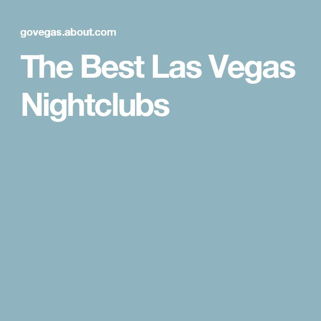 The Best Las Vegas Nightclubs