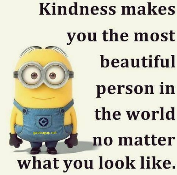 Well Quote About Kindness By The Minions