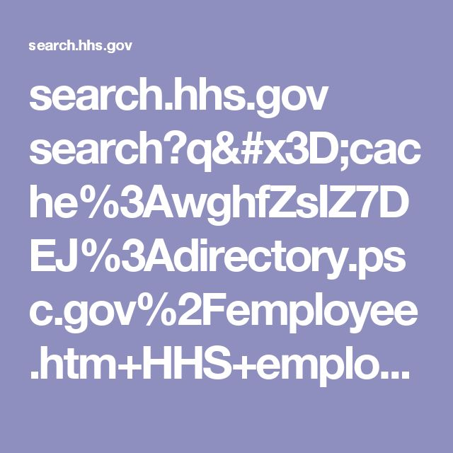 search.hhs.gov search?q=cache%3AwghfZsIZ7DEJ%3Adirectory.psc.gov%2Femployee.htm+HHS+employee+directory&site=HHS&output=xml_no_dtd&ie=UTF-8&lr=lang_en&client=HHS&proxystylesheet=HHS&access=p&oe=windows-1252