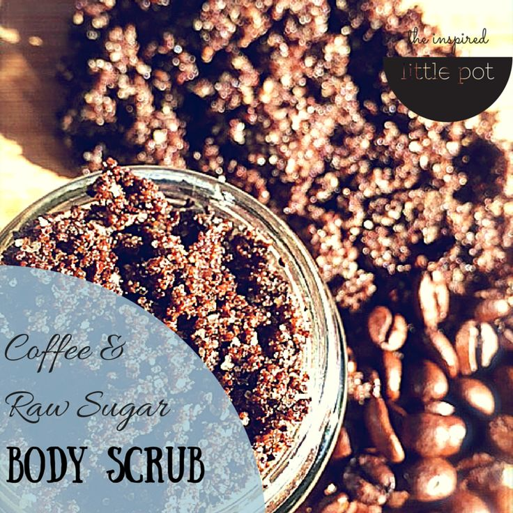 Make your own coffee and raw sugar body scrub - so simple to make, I haven't bought a commercial face scrub for well over 2 years and haven't looked back.