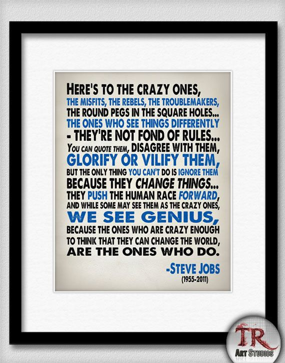 I discovered this Steve Jobs Inspirational Quote - Heres To The Crazy