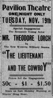 "Pavilion Theatre - Tuesday November 19, 1907 Theodore Lorch in ""The Lieutenant and the Cowboy"""