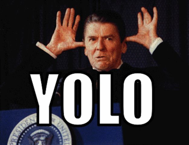 Ronald Reagan was the presidential master of YOLO. | Ronald Reagan's 31 Most YOLO Moments