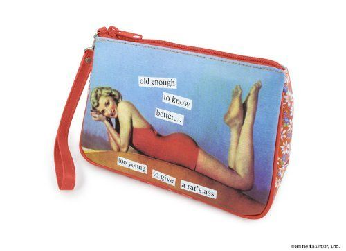 "Anne Taintor Cosmetic Bag Case Gift 'OLD ""ENOUGH TO KNOW BETTER...TOO YOUNG TO GIVE A RAT'S ASS"" by Anne Taintor. $17.95. This is a perfect girlfriend gift or to anyone who loves to laugh. This line will keep you laughing for years to come."