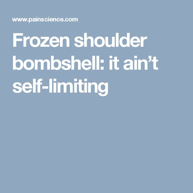 Frozen shoulder bombshell: it ain't self-limiting