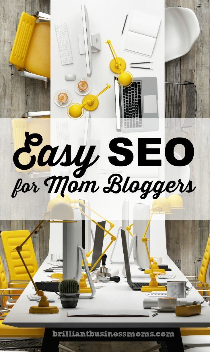 Easy SEO for Mom Bloggers | SEO (Search Engine Optimization) does not have to be difficult, complicated or scary! Learn some tips that you can implement today to get found more often in search. You got this, and we're here to help! | brilliantbusinessmoms.com/easy-seo-for-mom-bloggers