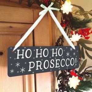 'Ho Ho Ho Prosecco' Sign - new in christmas