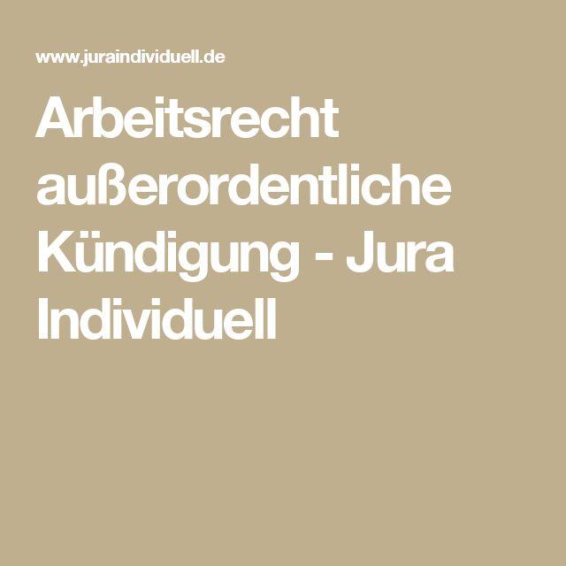 Arbeitsrecht außerordentliche Kündigung - Jura Individuell