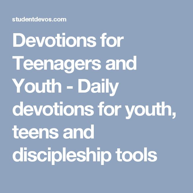 Devotions for Teenagers and Youth - Daily devotions for ...