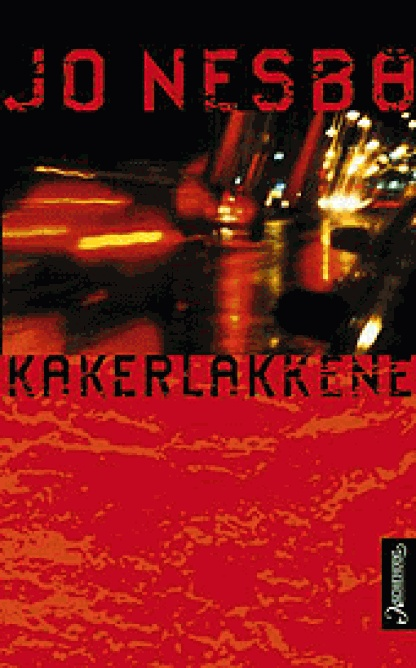 Kakerlakkene.  Book 2.  Not yet translated to the English.