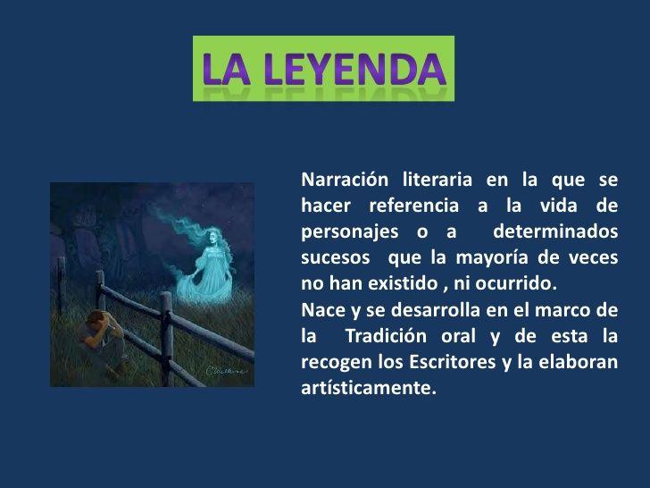 La leyenda<br />Narración literaria en la que se hacer referencia a la vida de personajes o a  determinados sucesos  que l...