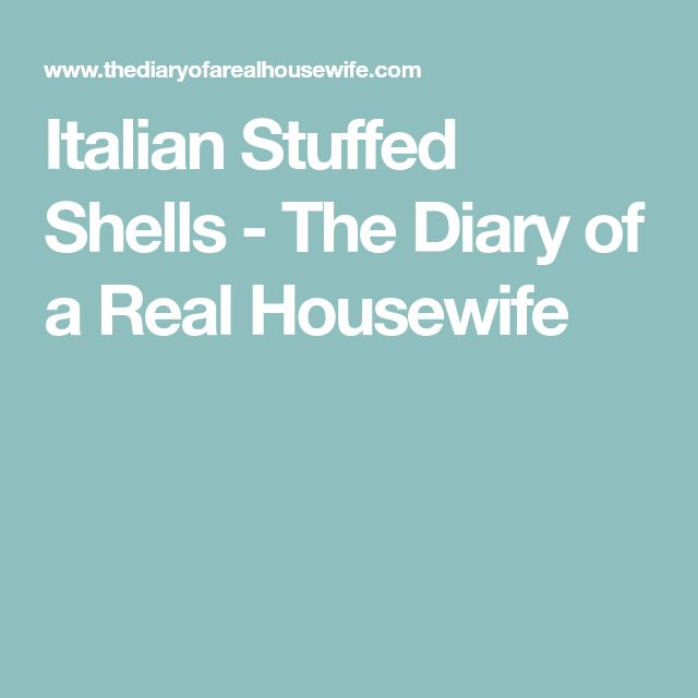 Italian Stuffed Shells - The Diary of a Real Housewife