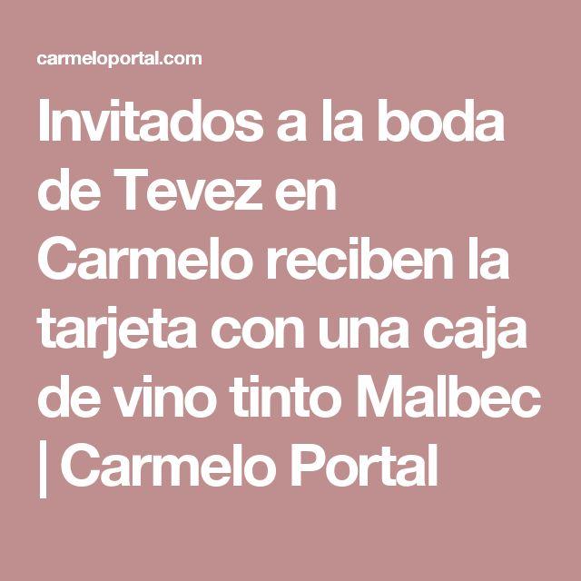 Invitados a la boda de Tevez en Carmelo reciben la tarjeta con una caja de vino tinto Malbec | Carmelo Portal