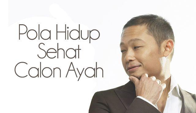 Pola Hidup Sehat Calon Ayah ::  Dad's Healthy Live